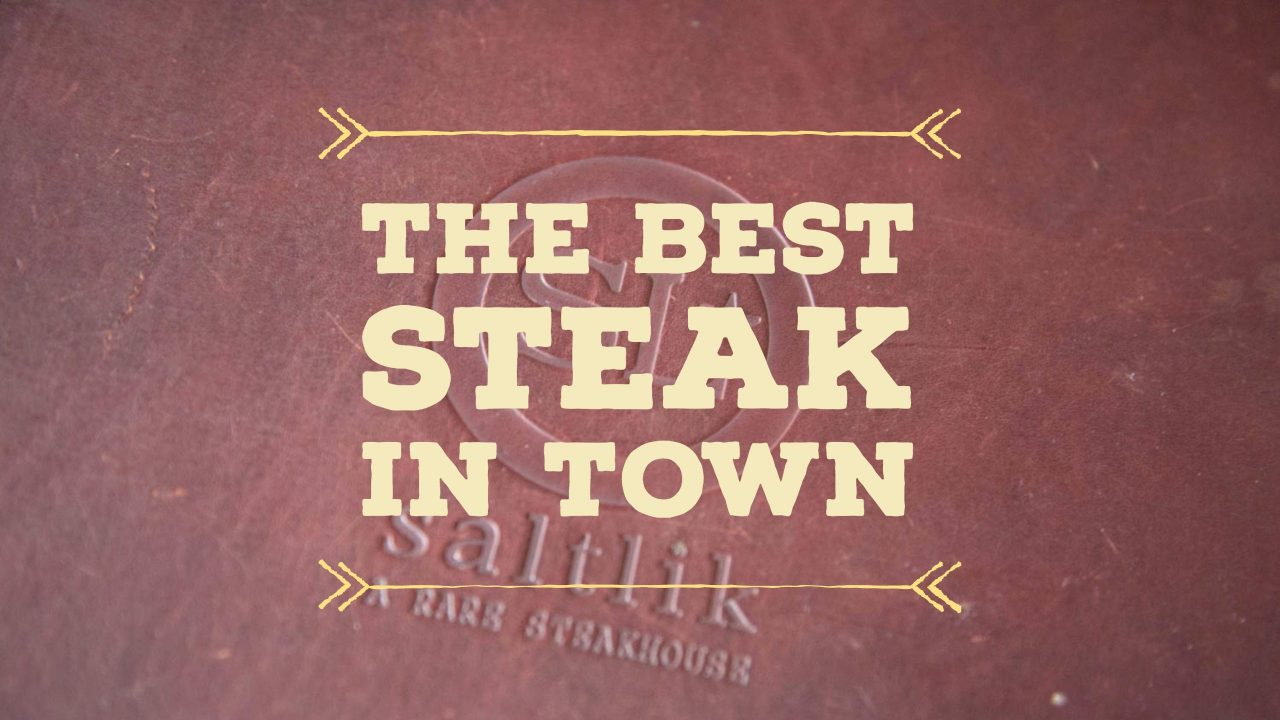 Calgary: The best Steak in town.