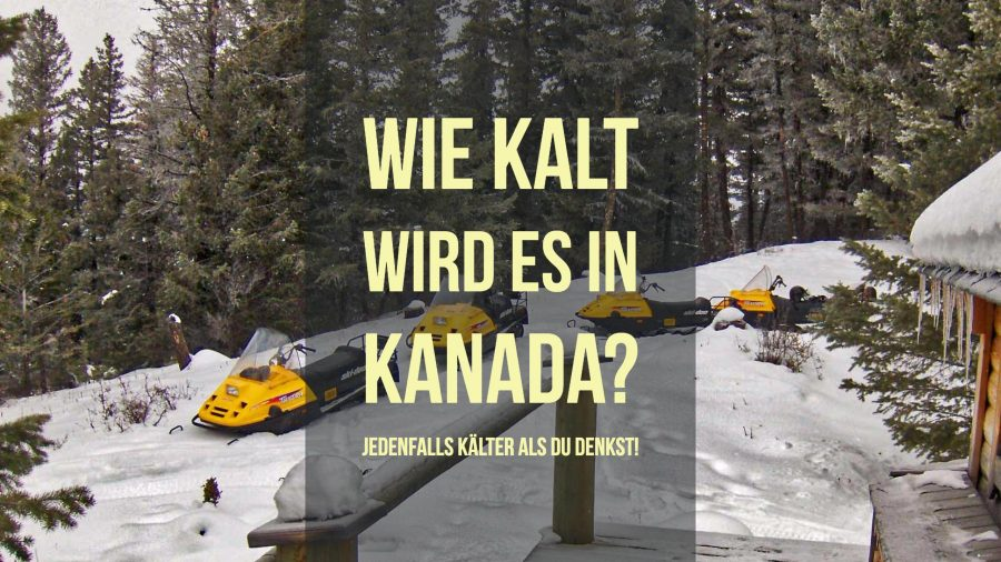 Wie Kalt wird es in Kanada? Mit dem Ski-doo in Kanada.